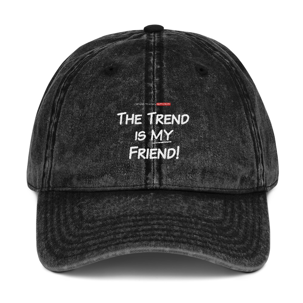 The Trend is MY Friend! Options Trading AUTHORITY Brand Twill Weathered Look Vintage Hat