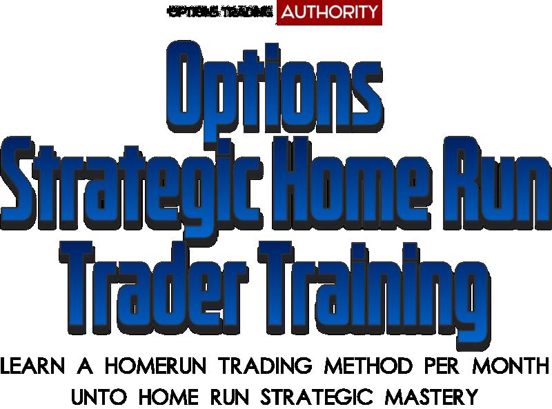 OPTIONS-STRATEGIC-HOME-RUN-TRADER
