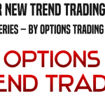Join Our New Trend Trading Options Training Series – by Options Trading AUTHORITY